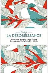 L'art de la désobéissance (Essais documents divers) (French Edition) Paperback