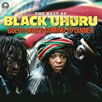 Guess Who's Coming To Dinner: The Best Of Black Uhuru