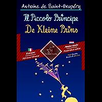 Il Piccolo Principe - De Kleine Prins: Bilingue con testo a fronte - Tweetalig met parallelle tekst: Italiano - Olandese…