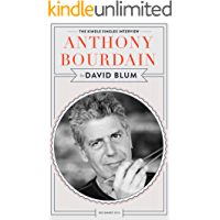 Anthony Bourdain: The Kindle Singles Interview (Kindle Single) (English Edition)