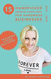 15 Handpicked Unique Suppliers for Handmade Businesses 2015 - 2016: An Exclusive Guide To Fuel Etsy Selling Success and the Handmade Entrepreneur (Etsy Book, Etsy business for beginners)