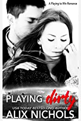 Playing Dirty: A second chance hate-to-love romance (Playing to Win Book 3) Kindle Edition
