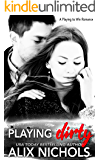 Playing Dirty: A second chance hate-to-love romance (Playing to Win Book 3)