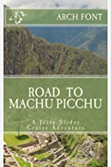 Road to Machu Picchu: A Jerry Slider Cruise Adventure Kindle Edition