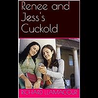 Renee and Jess's Cuckold (English Edition)