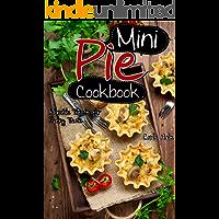 Mini Pie Cookbook: Adorable Treats for Every Taste