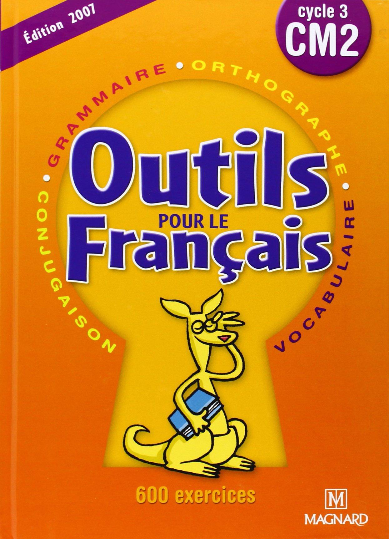 Amazon Fr Francais Cm2 Outils Pour Le Francais Cycle 3