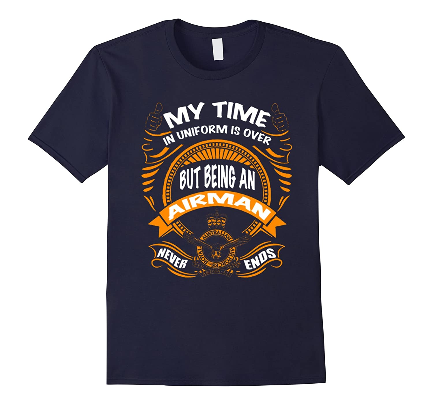 Airman - Being an air man never ends shirt-PL