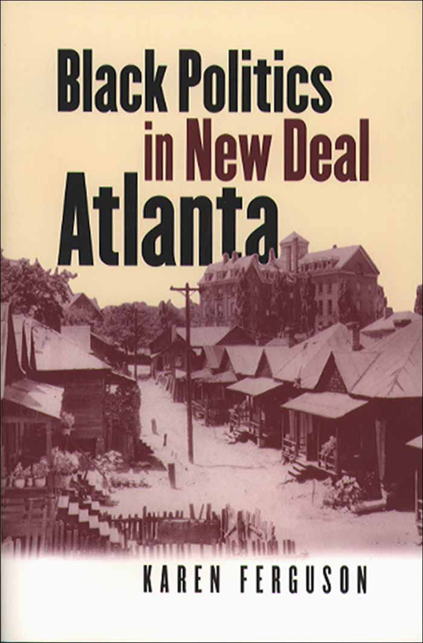 Black Politics in New Deal Atlanta (The John Hope Franklin Series in African American History and Culture) ebook
