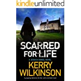 Scarred for Life: A gripping detective thriller with a brilliant twist (Detective Jessica Daniel Thriller Series Book 9)