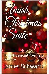Amish Christmas Suite: Foodfluencer Poems & Recipe Kindle Edition