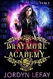Braymore Academy: Year One (Braymore Academy Series Book 1)