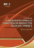 La Guía de los Fundamentos para la Dirección de Proyectos (Guía del PMBOK®) –Quinta Edición (PMBOK® Guide)