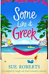 Some Like It Greek: A completely laugh-out-loud romantic comedy Kindle Edition