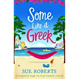 Some Like It Greek: A completely laugh-out-loud romantic comedy
