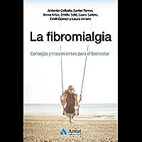 La Fibromialgia: Consejos y tratamientos para el bienestar
