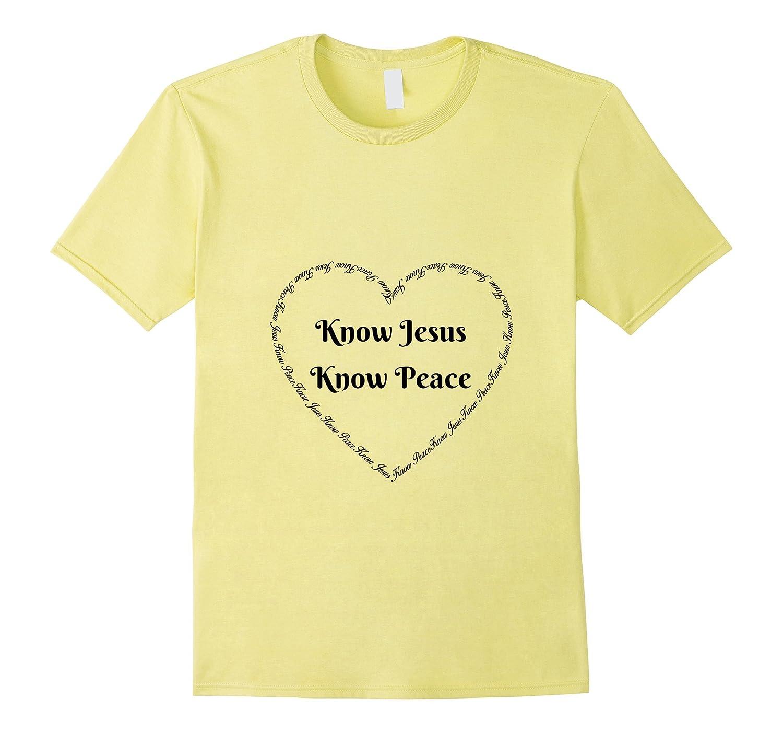 Know Jesus Know Peace Christian Shirt Mens Womens Tee-Vaci