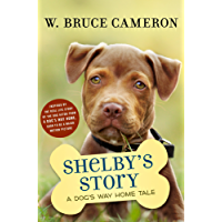 Shelby's Story: A Dog's Way Home Tale (Dog's Purpose Puppy Tales) (English Edition)