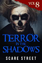 Terror in the Shadows Vol. 8: Horror Short Stories Collection with Scary Ghosts, Paranormal & Supernatural Monsters Kindle Edition
