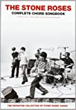 The Stone Roses, Complete Chord Songbook: Includes Full Lyrics, Chord Symbols, Guitar Boxes And Playing Guide