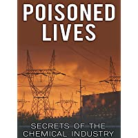 Poisoned Lives: Secrets of the Chemical Industry