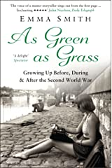 As Green as Grass: Growing Up Before, During & After the Second World War Kindle Edition