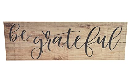 Amazon.com: Be Grateful Wood Wall Sign 6x18: Home & Kitchen on 10x14 kitchen design, 11x14 kitchen design, 10x12 kitchen design, 10x20 kitchen design, 9x12 kitchen design, 8x8 kitchen design, 10x15 kitchen design, 8x14 kitchen design, 12x12 kitchen design, 8x10 kitchen design, 6x6 kitchen design, 12x18 kitchen design,