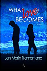 What Love Becomes: A novel Kindle Edition