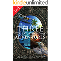 Box Set: Three You Say Which Way Adventures: Between the Stars, Danger on Dolphin Island, Secrets of Glass Mountain