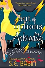 Out of Options Aphrodite (The Goddess Chronicles Book 3) Kindle Edition