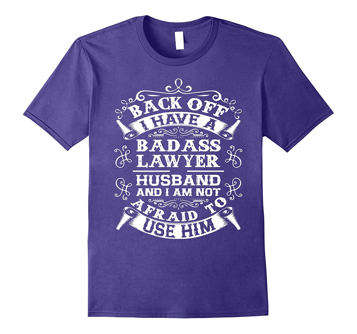 Back Off I Have A Badass Lawyer Husband T-shirt Wife Gifts-TJ