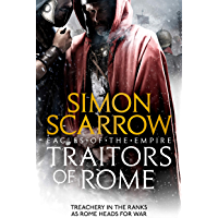 Traitors of Rome (Eagles of the Empire 18): Roman army heroes Cato and Macro face treachery in the ranks (English…