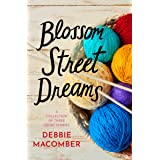Blossom Street Dreams: A Collection of Debbie Macomber Short Stories: Casey's Dream, Hard Luck's New Teacher, The Space Betwe