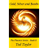 Gold, Silver, and Bombs: The Phoenix Series Book 2