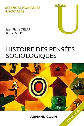 Histoire des pensées sociologiques - JP. Delas et B. Milly