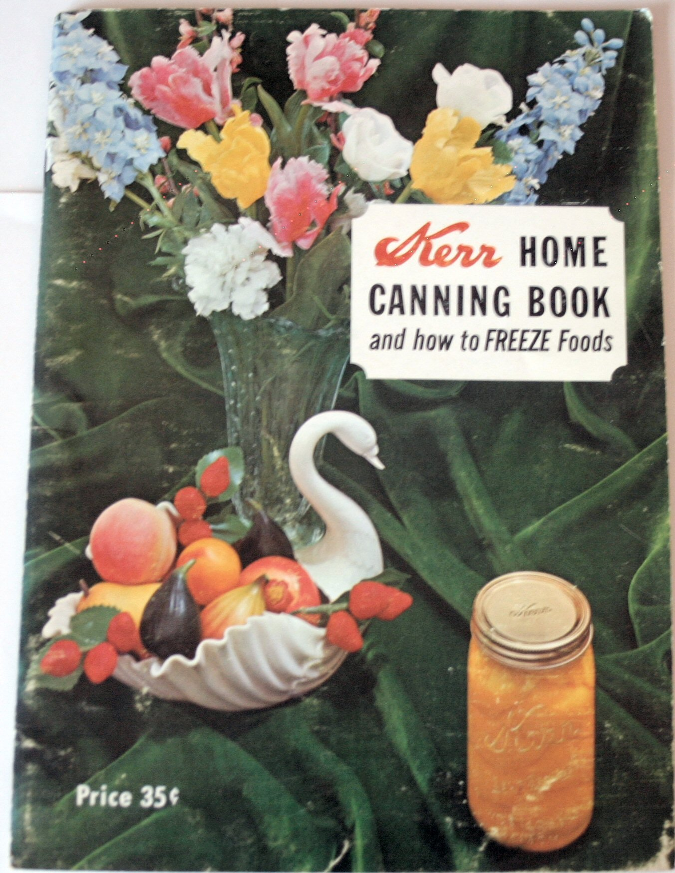 Kerr Home Canning Book and How to Freeze Foods, Kerr Glass Manufacturing Corporation