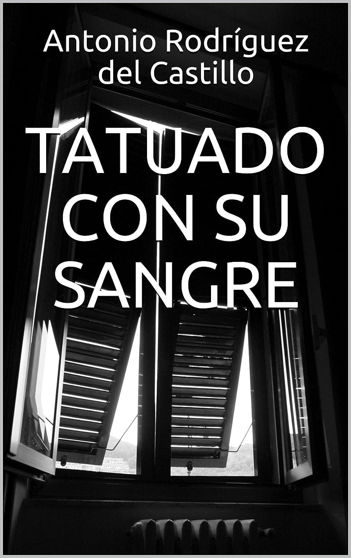 TATUADO CON SU SANGRE eBook: Antonio Rodríguez del Castillo ...