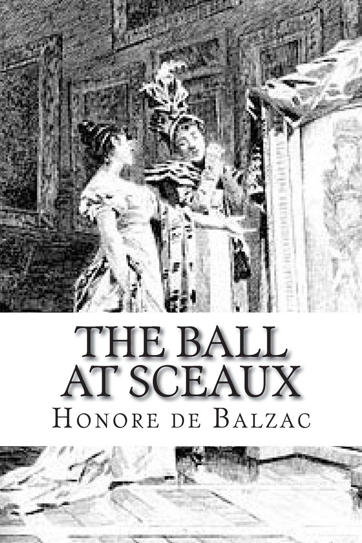 The Ball at Sceaux by Honoré de Balzac - Delphi Classics (Illustrated)