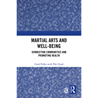 Martial Arts and Well-being: Connecting communities and promoting health (English Edition)
