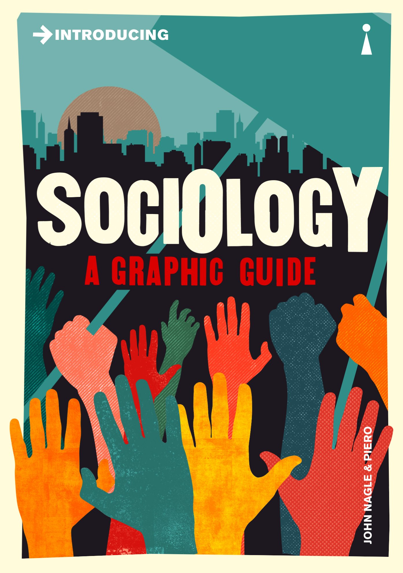 Introducing sociology a graphic guide introducing graphic guides introducing sociology a graphic guide introducing graphic guides john nagle piero 9781785780738 amazon books fandeluxe