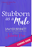 Stubborn as a Mule (The Sex and Sweet Tea Series Book 2)