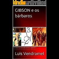 GIBSON e os bárbaros