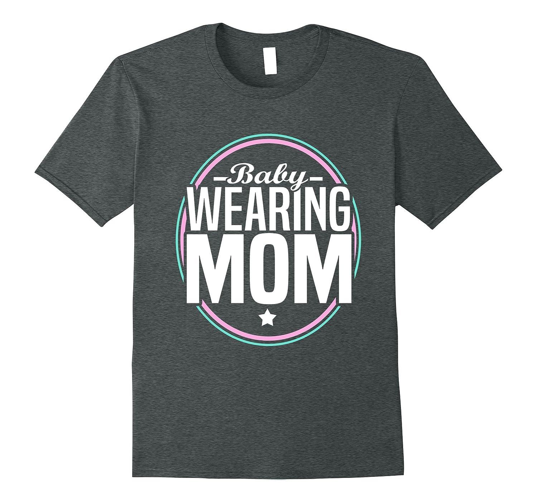 Babywearing Mom T-Shirt