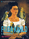 Frida Kahlo: A Biography