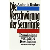 Die Verschwörung der Securitate. Rumäniens verratene Revolution