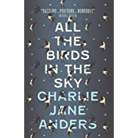 All the Birds in the Sky (English Edition)