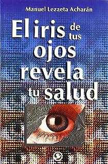 El iris de tus ojos revela tu saldu (Spanish Edition)