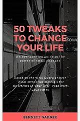 50 Tweaks to Change Your Life Kindle Edition