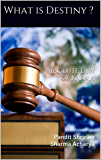 What is Destiny ?: Absolute Law of Karma