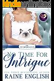 No Time for Intrigue (The No Brides Club Book 13)